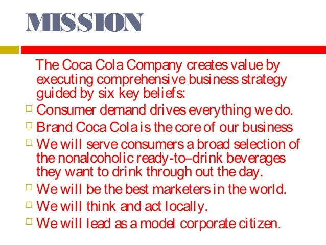 VALUES  Coca-Cola is guided by shared values that both the employees as individuals and the Company will live by; the valu...