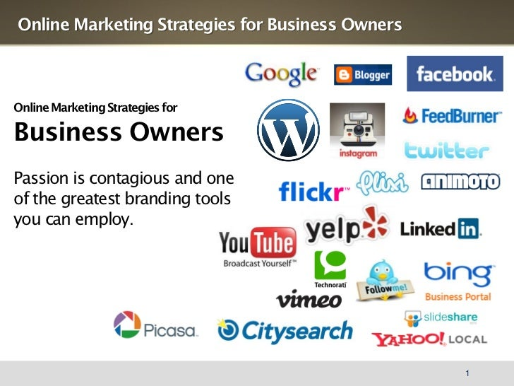 Online Marketing Strategies for Business OwnersOnline Marketing Strategies forBusiness OwnersPassion is contagious and one...