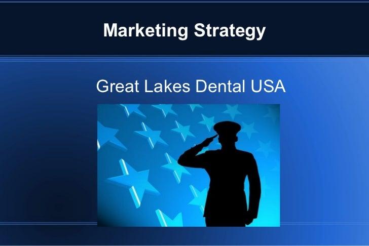Marketing StrategyGreat Lakes Dental USA