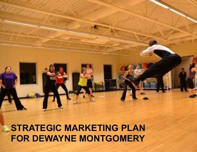 Strategic Marketing plan for Dewayne Montgomery