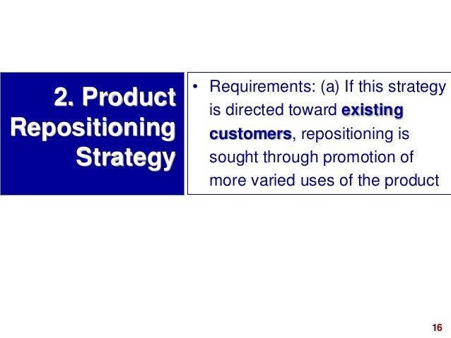 16visit: www.studyMarketing.org • Requirements: (a) If this strategy is directed toward existing customers, repositioning ...