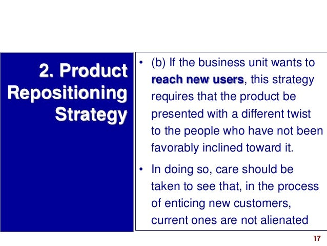 17visit: www.studyMarketing.org • (b) If the business unit wants to reach new users, this strategy requires that the produ...