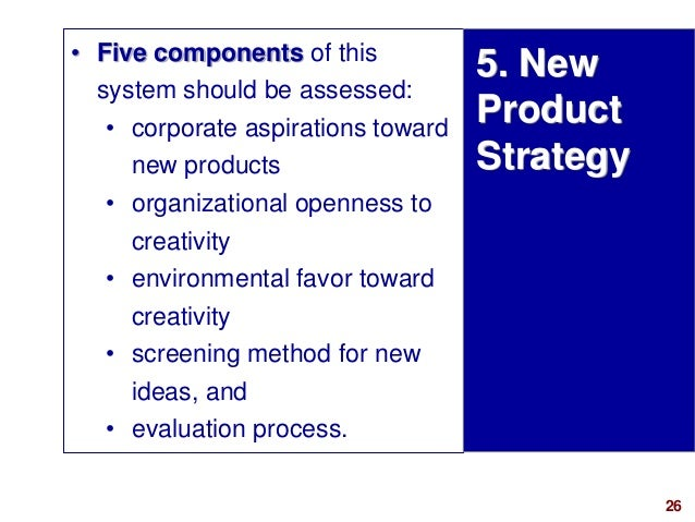 26visit: www.studyMarketing.org • Five components of this system should be assessed: • corporate aspirations toward new pr...