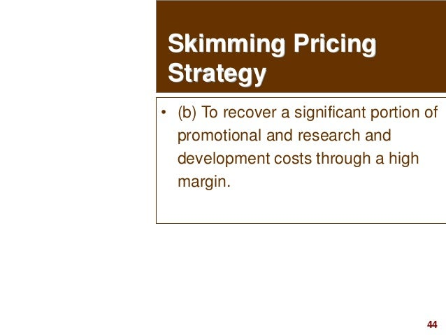 44visit: www.studyMarketing.org • (b) To recover a significant portion of promotional and research and development costs t...