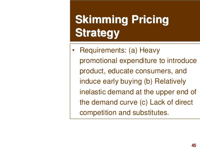 45visit: www.studyMarketing.org • Requirements: (a) Heavy promotional expenditure to introduce product, educate consumers,...