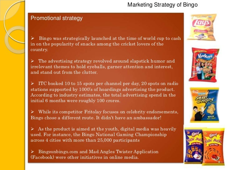 itc bingo marketing strategies Develop marketing strategies to gain market share, brand share, achieve top and bottom line targets for the bingo brand in snacks category assistant brand manager.
