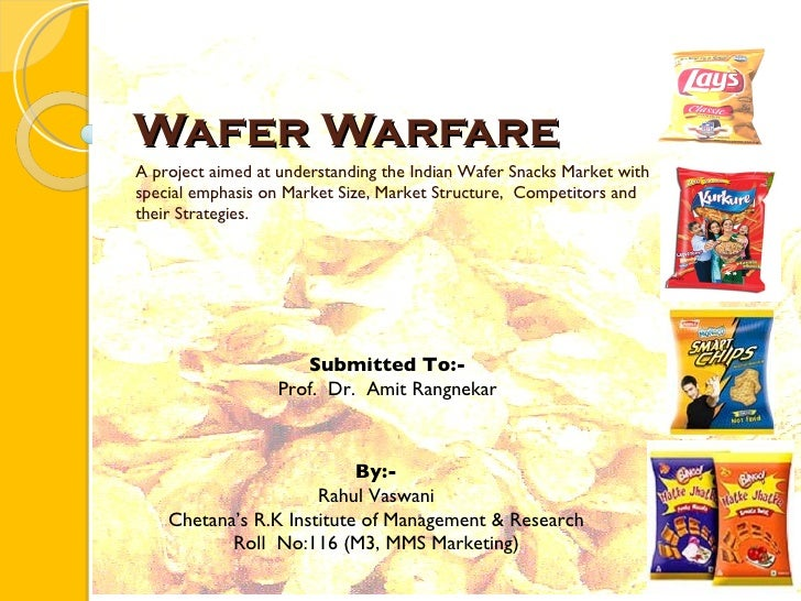 Wafer Warfare A project aimed at understanding the Indian Wafer Snacks Market with special emphasis on Market Size, Market...