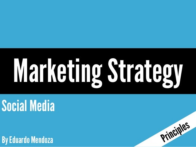 Marketing StrategySocial MediaBy Eduardo Mendoza