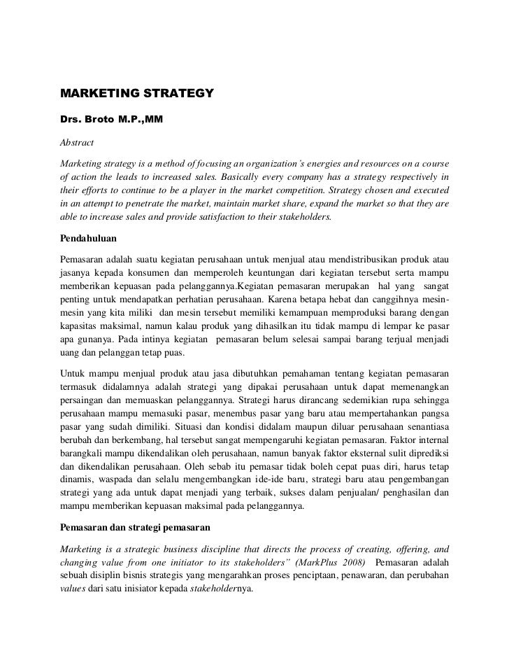MARKETING STRATEGYDrs. Broto M.P.,MMAbstractMarketing strategy is a method of focusing an organization's energies and reso...