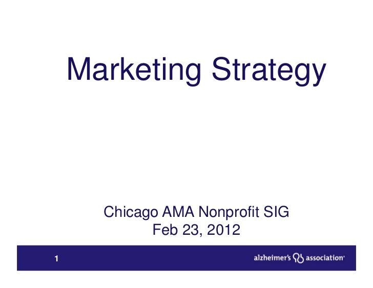 Marketing Strategy      Chicago AMA Nonprofit SIG            Feb 23, 20121