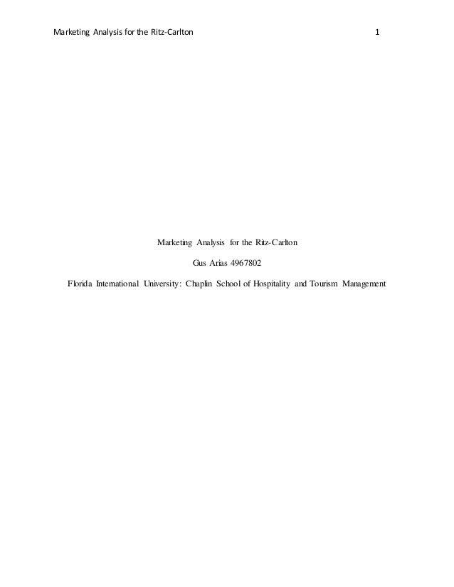 Marketing Analysis for the Ritz-Carlton 1 Marketing Analysis for the Ritz-Carlton Gus Arias 4967802 Florida International ...