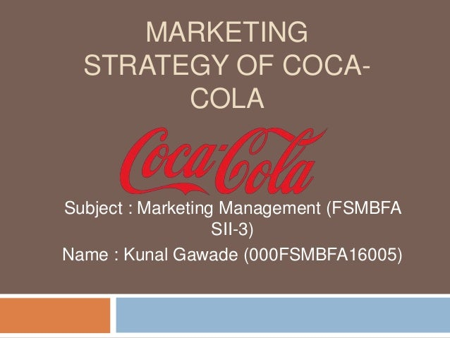 coca cola management strategy Describe the coca-cola company's organizational design, key strategic control systems, primary human resources concerns, and cultural factors, the effect they have had on the implementation of the coca-cola company's strategy.