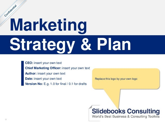 22 Marketing CEO: insert your own text Chief Marketing Officer: insert your own text Author: insert your own text Date: in...