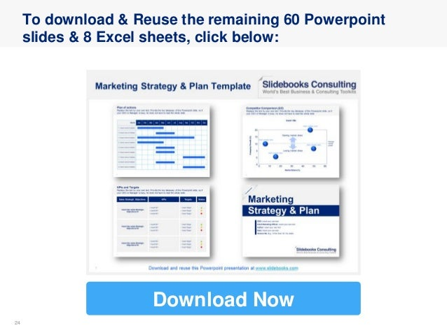 2424 To download & Reuse the remaining 60 Powerpoint slides & 8 Excel sheets, click below: Download Now