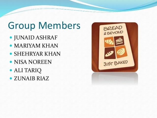 Group Members  JUNAID ASHRAF  MARIYAM KHAN  SHEHRYAR KHAN  NISA NOREEN  ALI TARIQ  ZUNAIB RIAZ