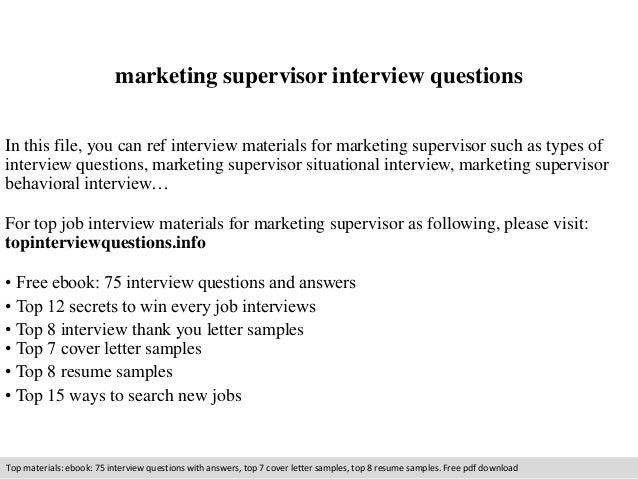 marketing supervisor interview questions  In this file, you can ref interview materials for marketing supervisor such as t...