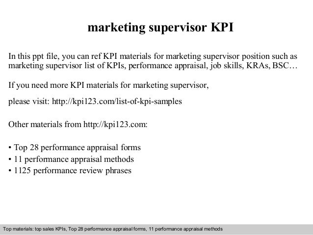 marketing supervisor KPI  In this ppt file, you can ref KPI materials for marketing supervisor position such as  marketing...