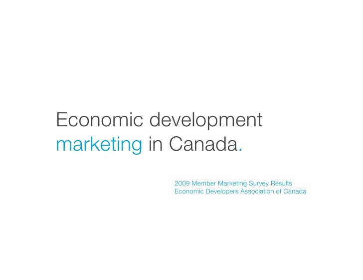 Economic development marketing in Canada.            2009 Member Marketing Survey Results            Economic Developers A...