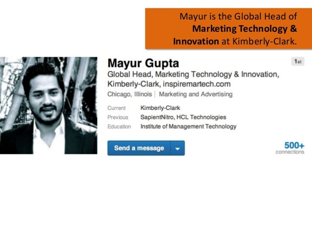 Mayur is the Global Head of Marketing Technology & Innovation at Kimberly-Clark.