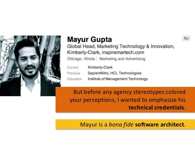 But before any agency stereotypes colored your perceptions, I wanted to emphasize his technical credentials. Mayur is a bo...
