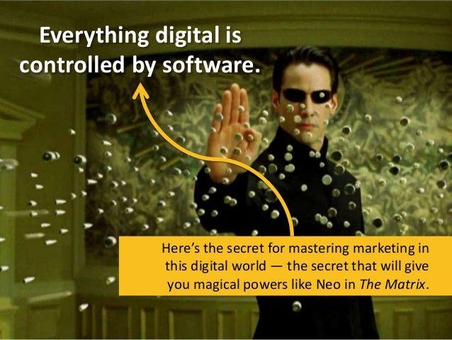 Everything digital is controlled by software.  Here's the secret for mastering marketing in this digital world — the secre...