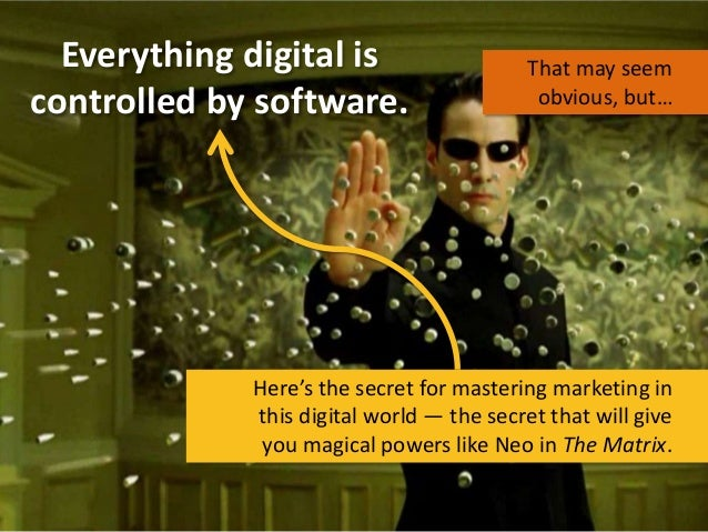 Everything digital is controlled by software.  That may seem obvious, but…  Here's the secret for mastering marketing in t...