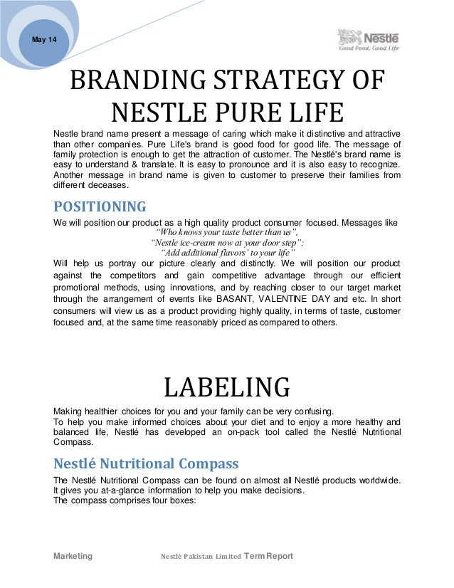 marketing strategy of nestle pure water Marketing strategy of nestle nestle company wants to use differentiated marketing strategy and the company decides to target several market segments and designs different offers for each segment water- nestle pure life, perrier, poland spring 4 dairy- cornation, coffee mate.