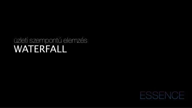 üzleti szempontú elemzés  WATERFALL  !