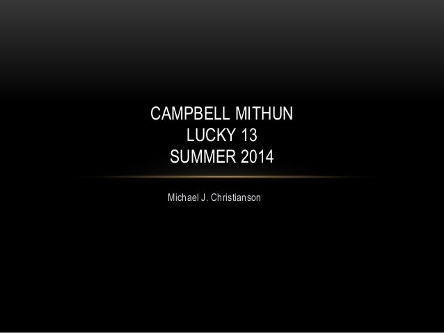 CAMPBELL MITHUN LUCKY 13 SUMMER 2014 Michael J. Christianson