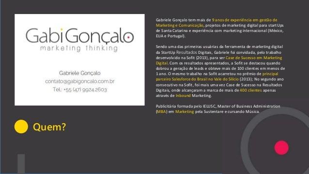 Gabriele Gonçalo tem mais de 9 anos de experiência em gestão de Marketing e Comunicação, projetos de marketing digital par...