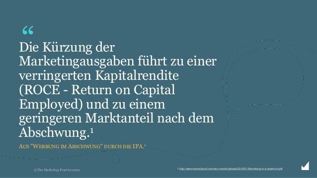 """© The Marketing Practice 2020 """"Die Kürzung der Marketingausgaben führt zu einer verringerten Kapitalrendite (ROCE - Return..."""