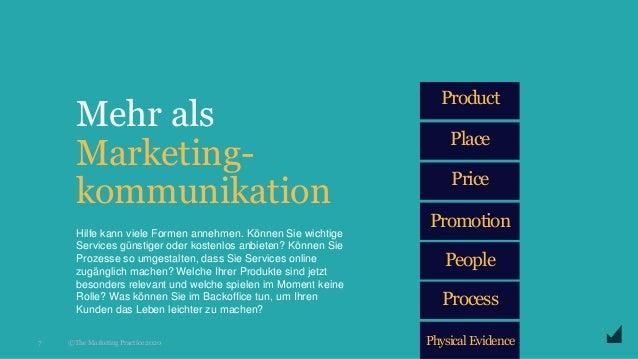 © The Marketing Practice 2020 Mehr als Marketing- kommunikation 7 Hilfe kann viele Formen annehmen. Können Sie wichtige Se...