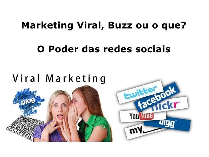 Marketing Viral, Buzz ou o que?  O Poder das redes sociais