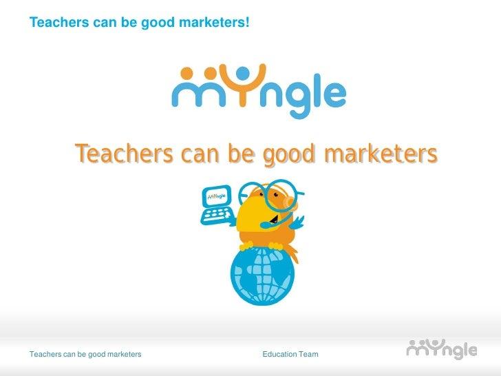 Teachers can be good marketers!                 Teachers can be good marketers     Teachers can be good marketers    Educa...