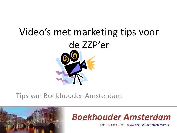 Video's met marketing tips voor de ZZP'er Tips van Boekhouder-Amsterdam