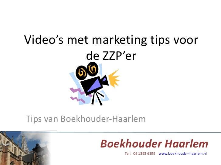 Video's met marketing tips voor de ZZP'er Tips van Boekhouder-Haarlem