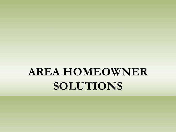 AREA HOMEOWNER    SOLUTIONS