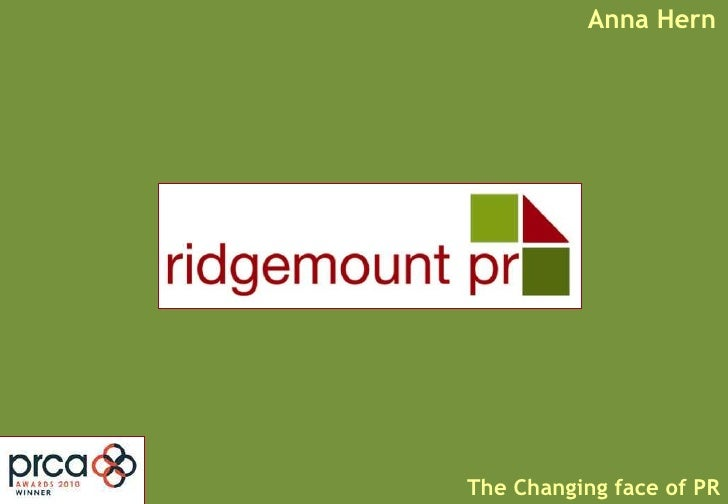 Anna Hern<br />The Changing face of PR<br />