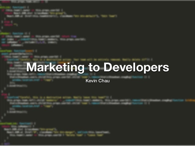 Marketing to Developers Kevin Chau