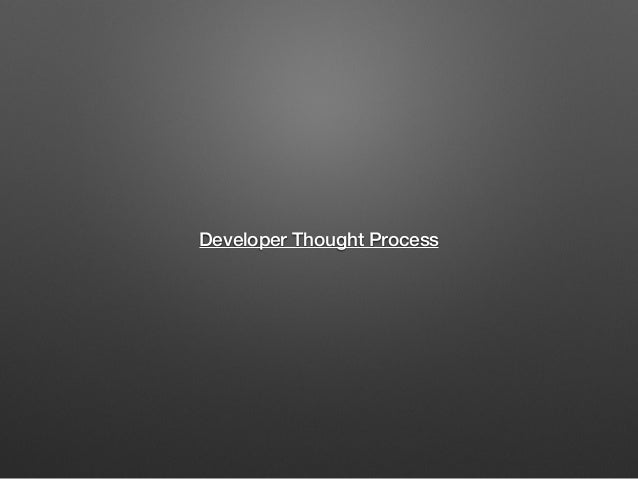 Developer Thought Process
