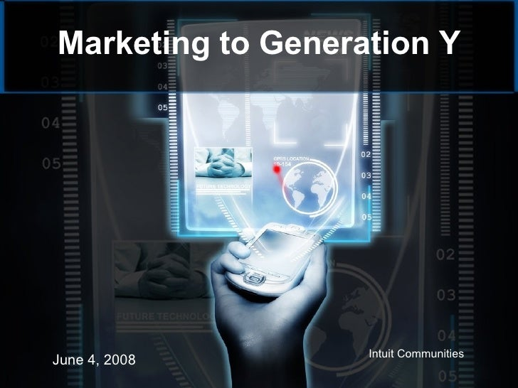 Marketing to Generation Y June 4, 2008 Intuit Communities
