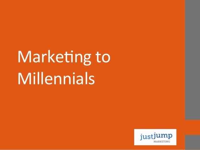 Marke&ng  to   Millennials