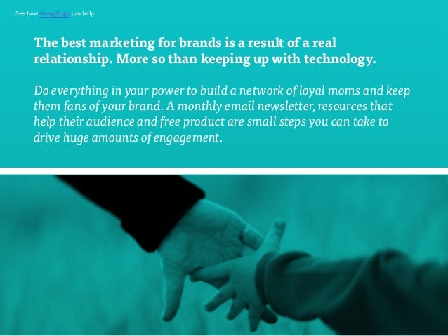See how GroupHigh can help  The best marketing for brands is a result of a real  relationship. More so than keeping up wit...