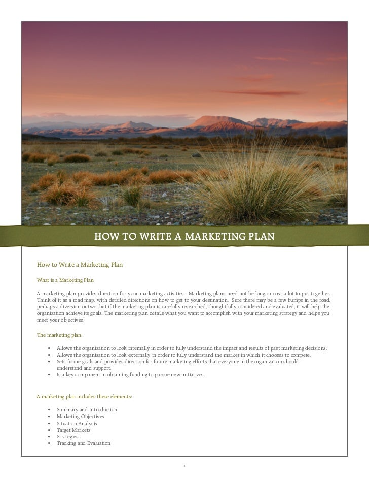 HOW TO WRITE A MARKETING PLANHow to Write a Marketing PlanWhat is a Marketing PlanA marketing plan provides direction for ...