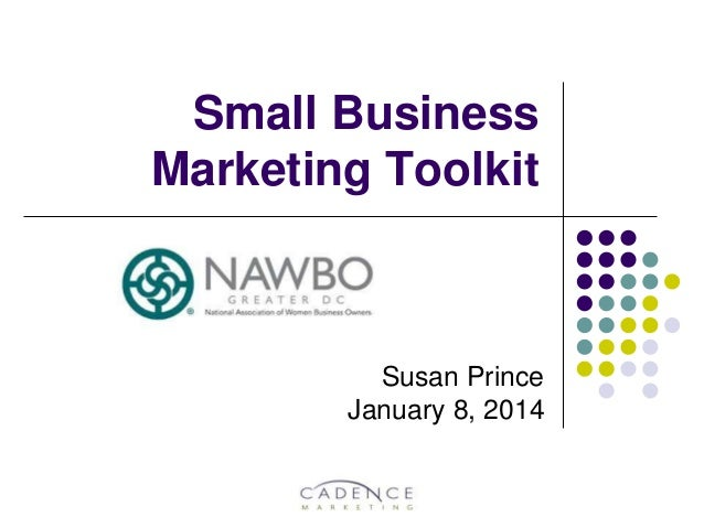 Small Business Marketing Toolkit  Susan Prince January 8, 2014