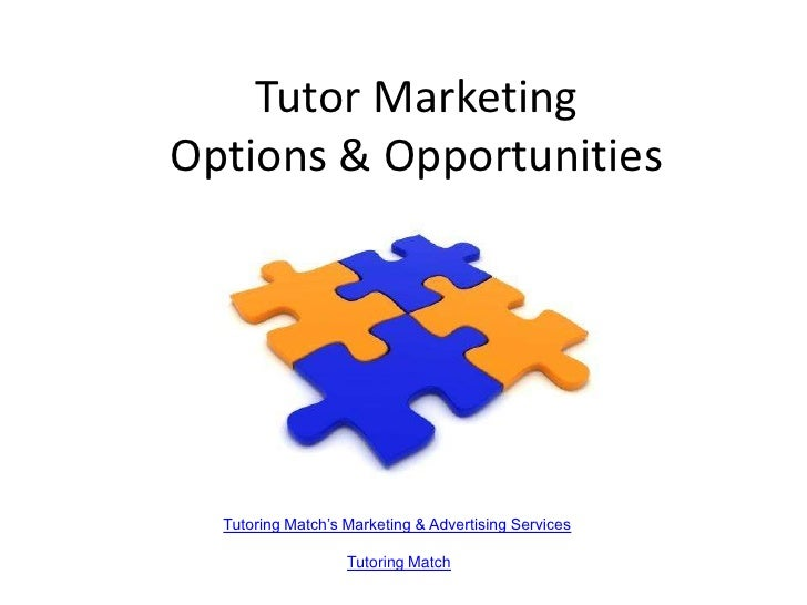Tutor MarketingOptions & Opportunities  Tutoring Match's Marketing & Advertising Services                   Tutoring Match