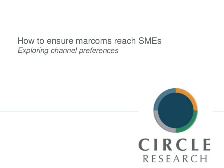 How to ensure marcoms reach SMEs<br />Exploring channel preferences<br />