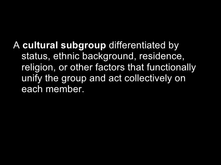 subcultures and subcultural marketing By focusing on subcultures,  (2004) noted that this research gap handicaps marketers when making tactical decisions related to ethnic, or subcultural, marketing.