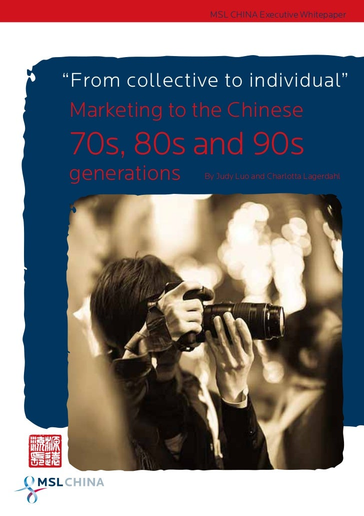 Marketing to the 70s, 80s and 90s Generations in China: MSL China Executive Whitepaper