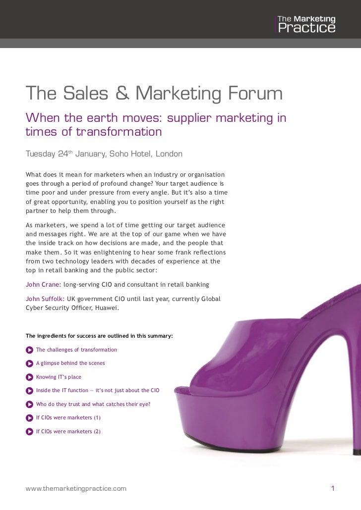 The Sales & Marketing ForumWhen the earth moves: supplier marketing intimes of transformationTuesday 24th January, Soho Ho...